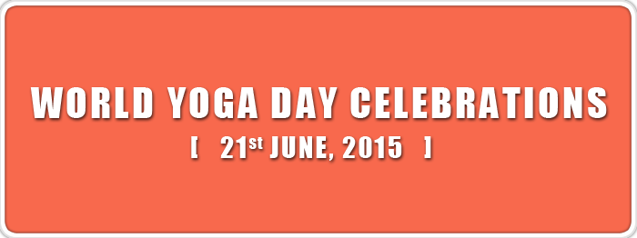 World Yoga Day Celebrations – 21st June, 2015