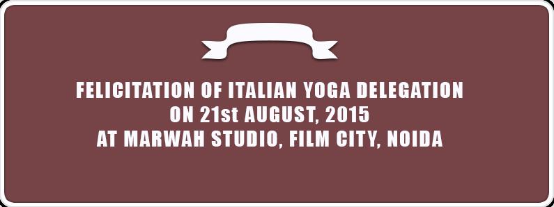 Felicitation of Italian Yoga Delegate – 21st August, 2015