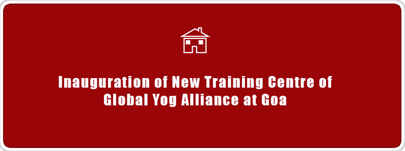Inauguration of New Training Centre of Global Yog Alliance at Goa
